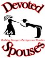 Devoted Spouses -Living the Experience